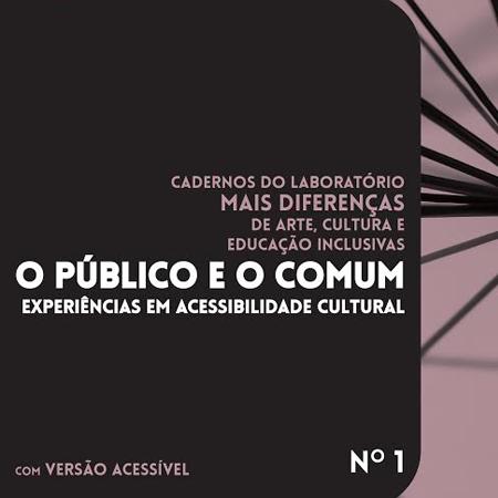 """Mais Diferenças lança o livro """"O público e o comum – Experiências em acessibilidade cultural"""""""