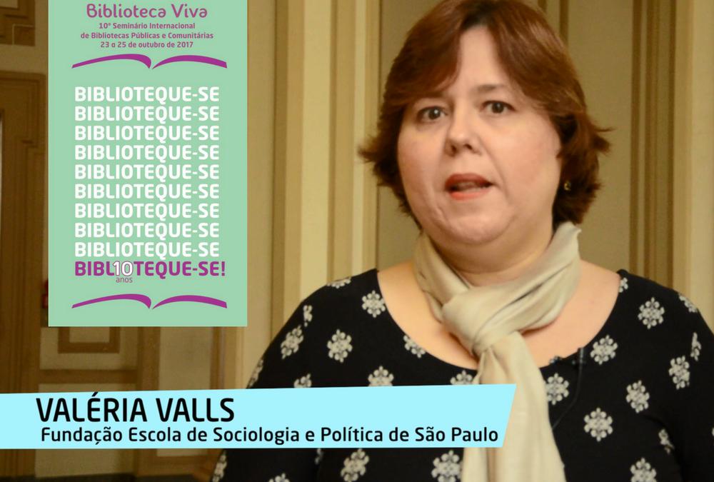 Valéria Valls convida para o 10º Seminário Internacional de Bibliotecas Públicas e Comunitárias.