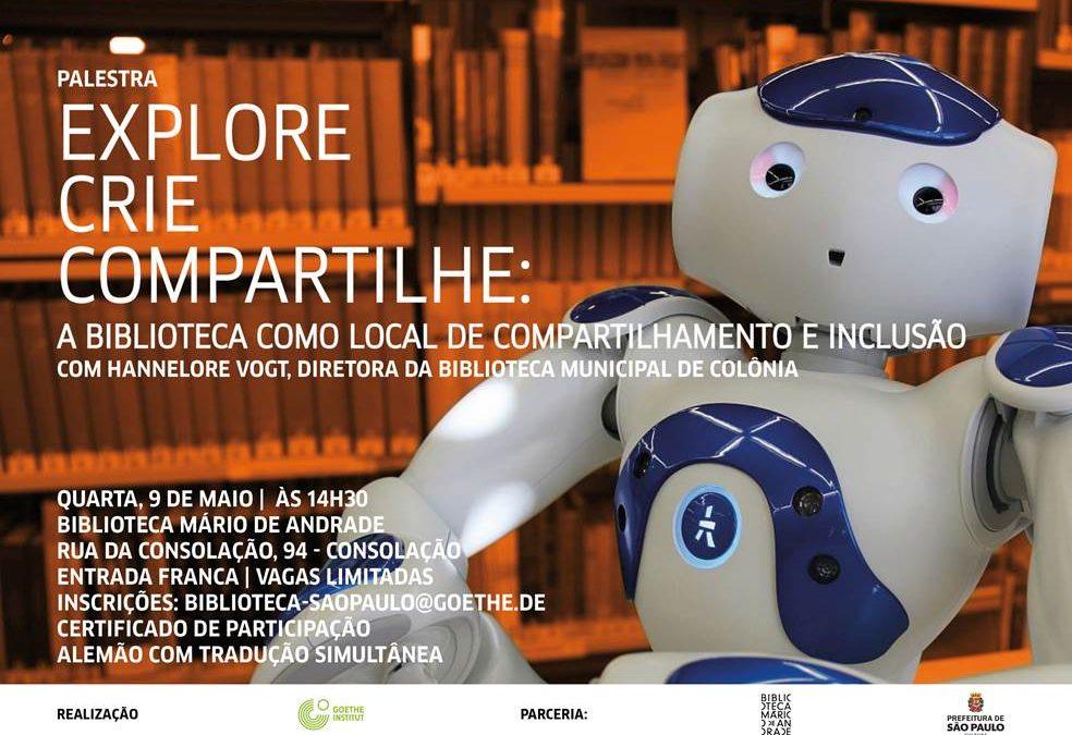 """Inscrições abertas para a palestra """"Explore, crie, compartilhe: a biblioteca como local de compartilhamento e inclusão"""""""