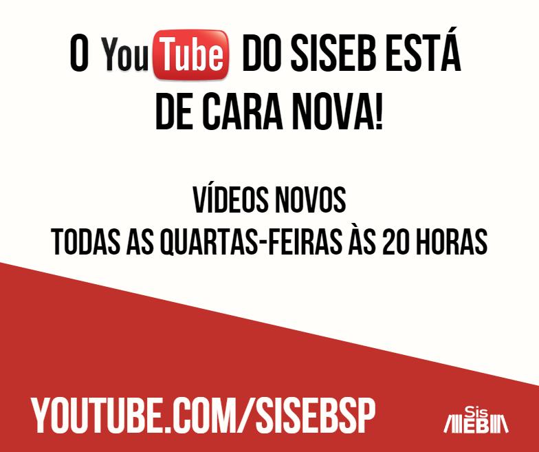 O Youtube do SisEB está de cara nova!