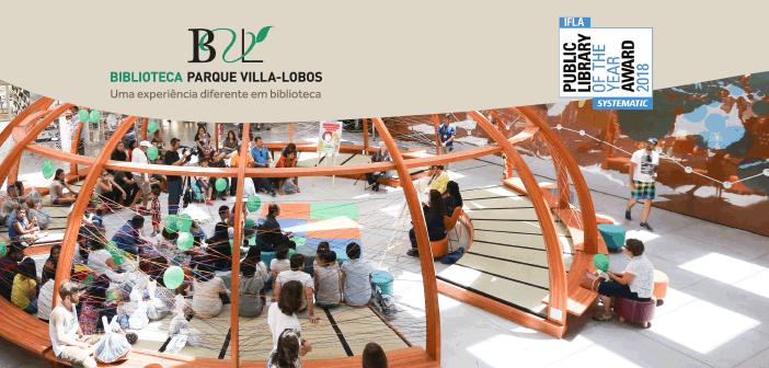 Biblioteca Parque Villa-Lobos é finalista do Prêmio de Biblioteca Pública do Ano 2018 da IFLA
