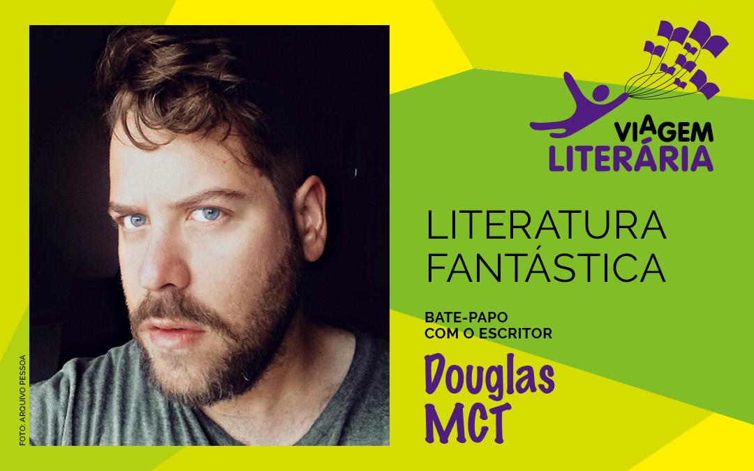 Bate-papo sobre Literatura Fantástica com Douglas MCT