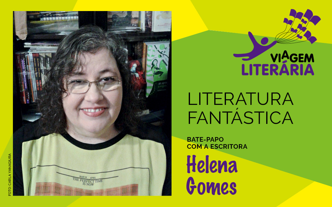 Participe do Viagem Literária na companhia da autora Helena Gomes