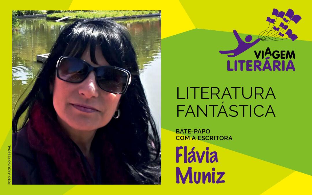A escritora Flávia Muniz encontra o público do interior e da capital para bate-papo