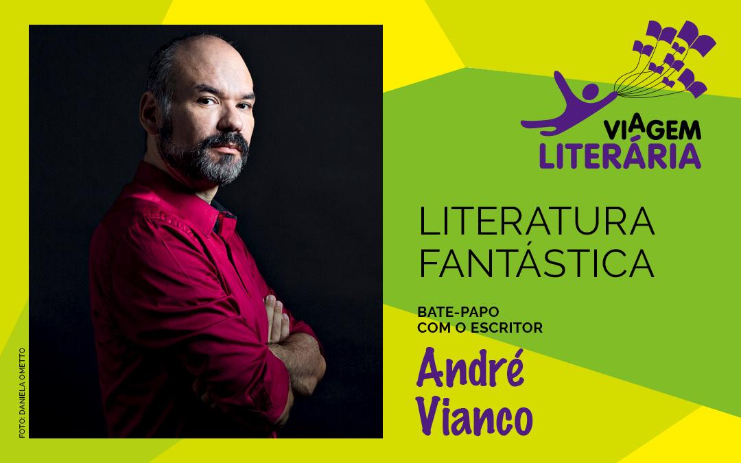Viagem Literária, módulo Literatura Fantástica, traz o escritor André Vianco