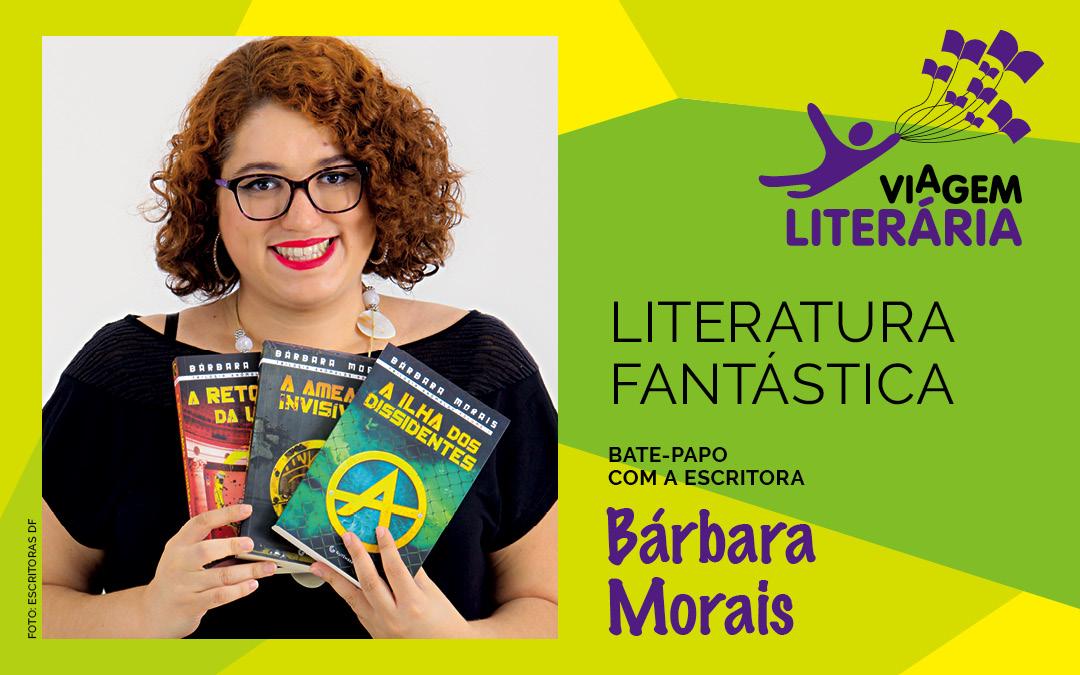 Confira viagem pela Literatura Fantástica com Bárbara Morais